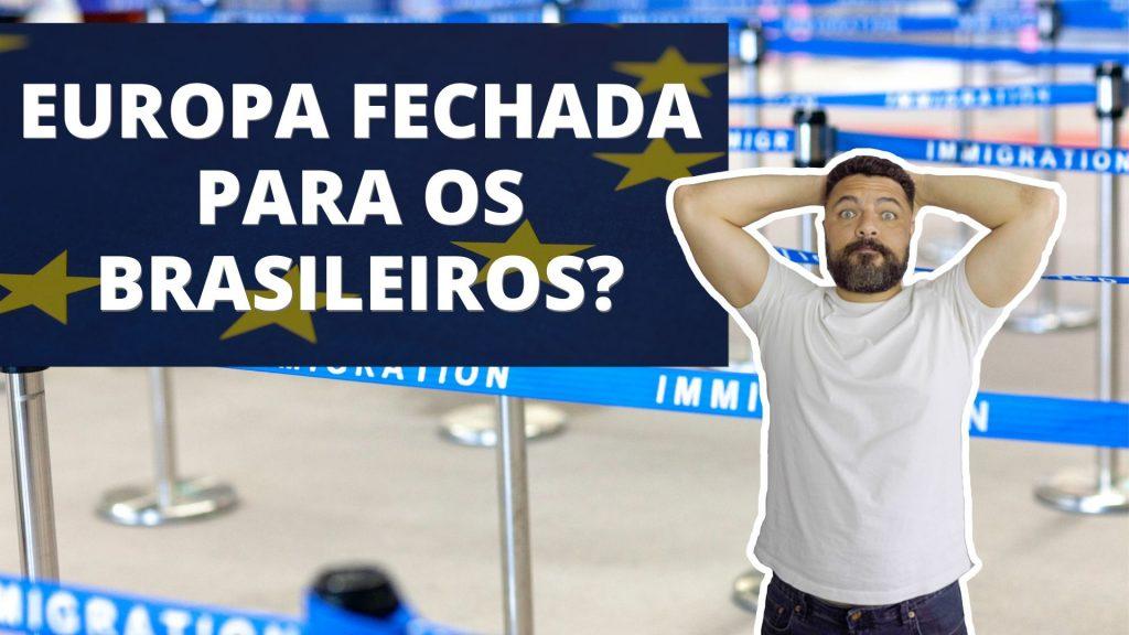 Europa irá barrar brasileiros? Assista ao vídeo.